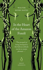In the Heart of the Amazon Forest : Penguin Great Journeys - Henry Walter Bates