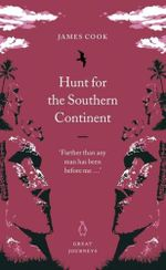 Hunt for the Southern Continent : Great Journeys - James Cook