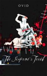 The Serpent's Teeth : Penguin Epics - Ovid