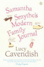 Samantha Smythe's Modern Family Journal - Lucy Cavendish