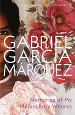 Memories of My Melancholy Whores - Gabriel Garcia Marquez