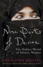 Nine Parts of Desire : The Hidden World of Islamic Women - Geraldine Brooks