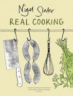 Real Cooking : Australian Family Recipes 1868-1950 - Nigel Slater