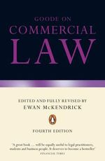 Goode on Commercial Law : Text, Cases, and Materials - Professor Sir Roy Goode