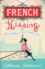 French Kissing : Just the Thing to Heal a Broken Heart - Catherine Sanderson
