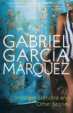 Innocent Erendira and Other Stories - Gabriel Garcia Marquez