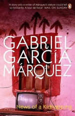 News of a Kidnapping - Gabriel Garcia Marquez