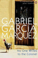 No One Writes to the Colonel - Gabriel Garcia Marquez