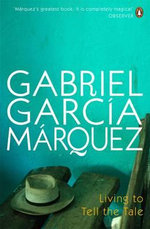 Living to Tell the Tale - Gabriel Garcia Marquez