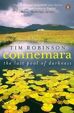 Connemara : The Last Pool of Darkness - Tim Robinson