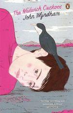 The Midwich Cuckoos : 1st Edition - John Wyndham