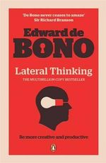 Lateral Thinking : A Textbook of Creativity - Edward De Bono