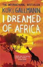 I Dreamed of Africa - Kuki Gallmann