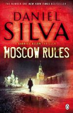 Moscow Rules : Gabriel Allon Series : Book 8 - Daniel Silva