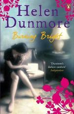 Burning Bright - Helen Dunmore