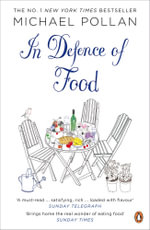 In Defence of Food : The Myth of Nutrition and the Pleasures of Eating - Michael Pollan