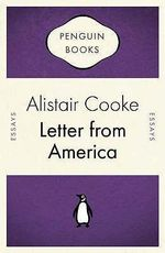 Letter from America : A Rogue Economist Explores the Hidden Side of Ever... - Alistair Cooke