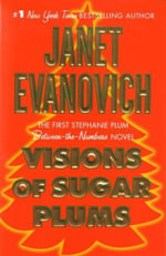 Visions Of Sugar Plums : A Stephanie Plum Between-The-Numbers Novel - Janet Evanovich