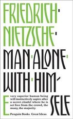 Penguin Books Great Ideas: Man Alone with Himself :  Man Alone with Himself - Friedrich Nietzsche