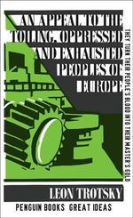 Penguin Boooks Great Ideas: An Appeal to the Toiling, Oppressed and     Exhausted Peoples of Europe : An Appeal to the Toiling, Oppressed and     Exhausted Peoples of Europe - Leon Trotsky