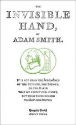Penguin Books Great Ideas: The Invisible Hand :  The Invisible Hand - Adam Smith