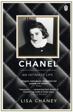 Chanel : An Intimate Life - Lisa Chaney