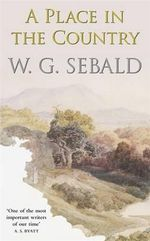 A Place in the Country - W. G. Sebald