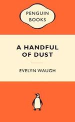 A Handful Of Dust : Popular Penguins - Evelyn Waugh