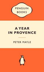 A Year In Provence : Popular Penguins - Peter Mayle