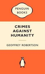 Crimes Against Humanity : Popular Penguins - Geoffrey Robertson