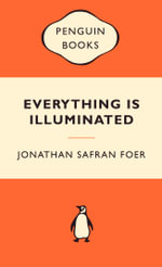Everything Is Illuminated : Popular Penguins - Jonathan Safran Foer