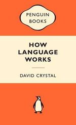 How Language Works : Popular Penguins - David Crystal
