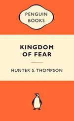 Kingdom Of Fear : Popular Penguins - Hunter S. Thompson
