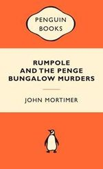 Rumpole And The Penge Bungalow Murders : Popular Penguins : Popular Penguins - Sir John Mortimer