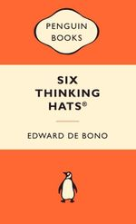 Six Thinking Hats : Popular Penguins : Popular Penguins - Edward De Bono