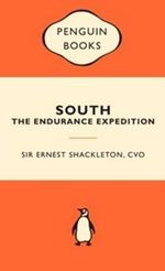 South : The Endurance Expedition :  Popular Penguins - Sir Ernest Henry Shackleton