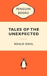 Tales Of The Unexpected : Popular Penguins : Popular Penguins - Roald Dahl
