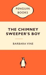 The Chimney-Sweeper's Boy : Popular Penguins - Barbara Vine