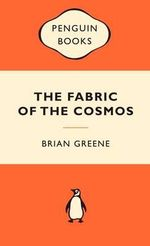 The Fabric Of Cosmos : Popular Penguins : Popular Penguins - Brian Greene