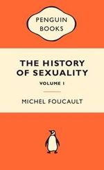 The History Of Sexuality, Volume 1 : Popular Penguins - Michel Foucault