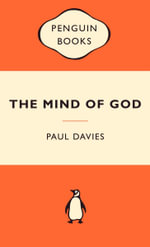 The Mind Of God : Popular Penguins - Paul Davies