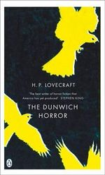 The Dunwich Horror  :  Pocket Penguin Classics The - H. P. Lovecraft