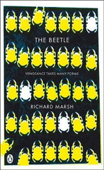 The Beetle : Vengence Takes Many Forms - Richard Marsh