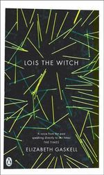 Lois the Witch :  Pocket Penguin Classics - Elizabeth Gaskell