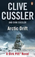 Arctic Drift : Dirk Pitt Series : Book 20 - Clive Cussler