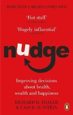 Nudge : Improving Decisions About Health, Wealth and Happiness - Richard H. Thaler