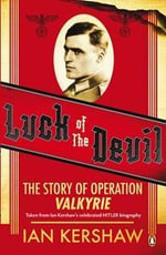 Luck of the Devil : The Story of Operation Valkyrie - Ian Kershaw