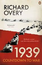 1939 - Countdown to War : Countdown to War - Richard Overy