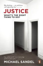 Justice : What's the Right Thing to Do? : 1st Edition - Michael Sandel