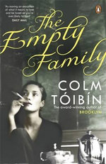 The Empty Family : Stories - Colm Toibin